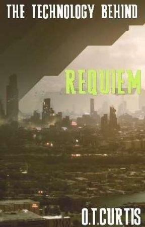The Technolgy Behind Requiem by deadlyliterature