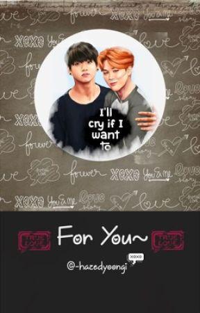For You~   JIKOOK by -hazedyoongi