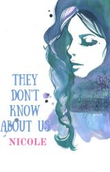 They Don't Know About Us by sweetenerisabop