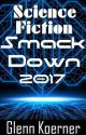 Science Fiction Smack Down 2017 by GlennKoerner