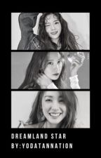 Dreamland star ⭐️  [ exo and snsd ff] by yodatannation