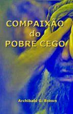 Compaixão do Pobre Cego by SilvioDutra0
