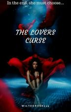 The Lovers Curse √ |COMPLETED| by NaughtyGoth99