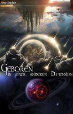 Geboren in einer anderen Dimension by FantasyAmy