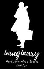Imaginary    Newt Scamander x Reader by FicsByJ