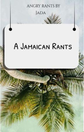 A Jamaican Rants by _ADaj_