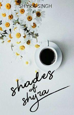 Shades Of Shyra by ShyraSingh