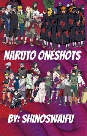 Naruto Oneshots  by shinoswaifu