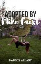 Adopted by Mike Faist by hydroandunic