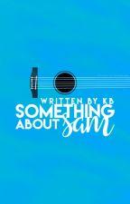 Something About Sam by koalak