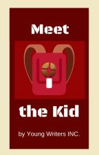 Meet the Kid (TF2 and Child!Reader Fanfic) || by PennNamedQuill