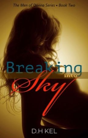 Breaking into Sky   Book Two by darkhorseauthor