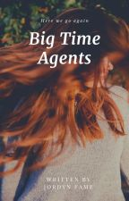 Big Time Agents by TheFalchionWriter