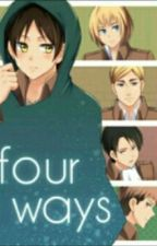 (SNK) Four Ways [[Routes]]  ~ (COMPLETED)  by Yaoi_45