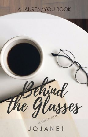 Behind The Glasses (Lauren/You) by JoJane1