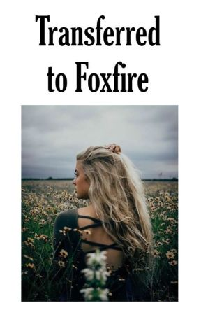 Transferred to Foxfire || Keeper of the Lost Cities by ConnorJcRickyGirl