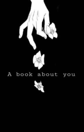 A book about you by chaoticparadise18