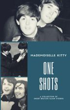 Mademoiselle Kitty (Macca4Ever) One Shots by macca4ever