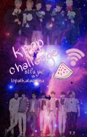 KPOP CHALLENGE by lopatkataemina