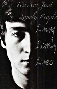 We are Just Lonely People, Living Lonely Lives (Beatle Fan Fic) cover