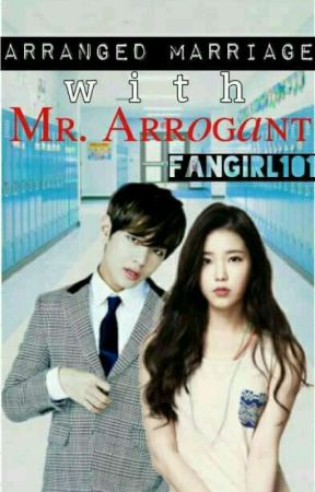 Arranged Marriage with Mr. Arrogant (ON GOING) by ScarletSync101