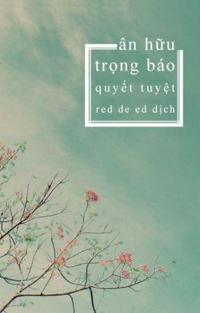 [ĐM] Ân Hữu Trọng Báo (Full) by kawaiired
