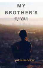 My Brother's Rival by yuktamandekar