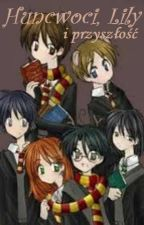 Huncwoci, Lily i przyszłość by PotterHeadPoland
