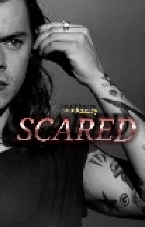 SCARED // h.s. by twinkhxrry