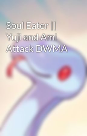 Soul Eater    Yuji and Ami Attack DWMA by monochrome_beauty