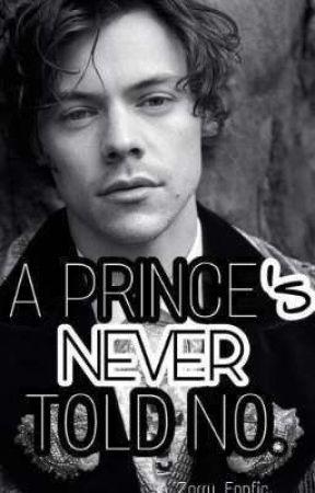 A Prince's Never Told No (Zarry)✔ by FlowerInZarryHeaven