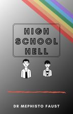 Highschool Hell by DrMephistoFaust