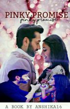 Shivika : Pinky Promise ✔ by his_inaayat