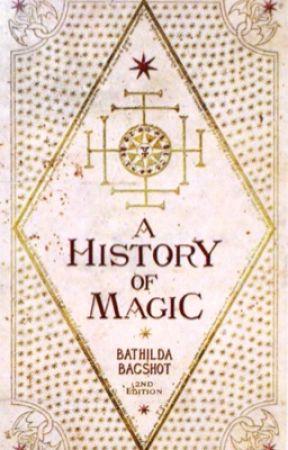 History of Magic: Beyond Harry Potter by Wonderwoman52