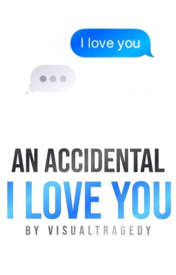 An Accidental I Love You