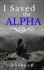 I Saved the Alpha by SSlove8