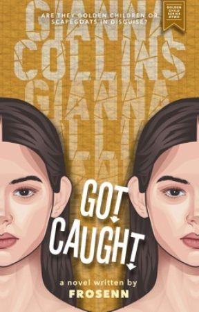 Gianna Collins: Got Caught (Golden Child Series #2) by frosenn