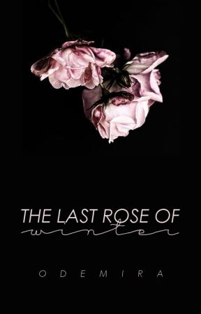 The Last Rose of Winter by OdemiraWrites