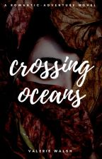 Crossing Oceans  | ✓ by WackyMinx