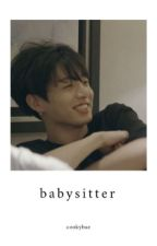 babysitter || jungkook [ completed ] by cookybae