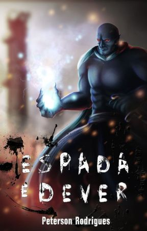 Espada e Dever  - Um livro no Mundo de Thystium by PetersonRodrigues