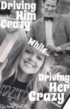 Driving Him Crazy while Driving Her Crazy! (Matt Smith FanFiction) ((Completed)) by ChickenPond79