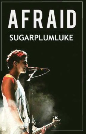 Afraid // Calum Hood by sugarplumluke