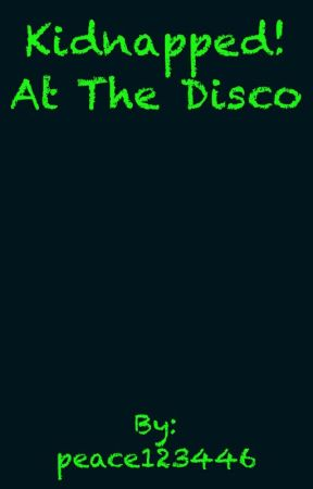 Kidnapped! At the disco (Brendon urie smut) by peace123446
