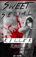 Sweet Serial Killer [ Riren ]  by silent-specter