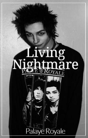 Living Nightmare - Palaye Royale by sorrybutimdone