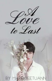 A Love To Last (Completed)| BTS Kim Taehyung Fanfiction cover