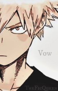Vow [Katsuki Bakugou x Reader] cover