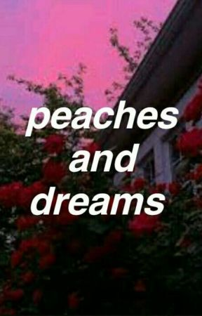 peaches and dreams  by sadisms