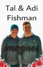 Tal & Adi fishman Imagines by melanierena